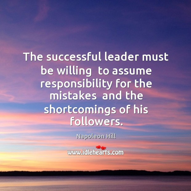 Image, The successful leader must be willing  to assume responsibility for the mistakes