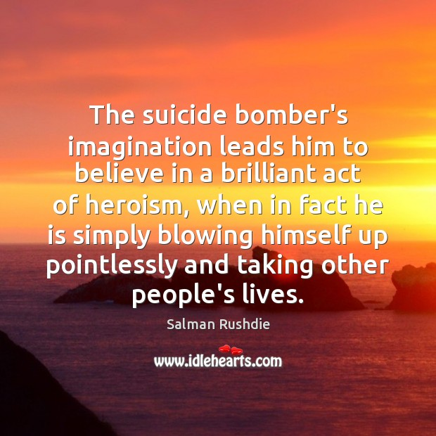 Image, The suicide bomber's imagination leads him to believe in a brilliant act