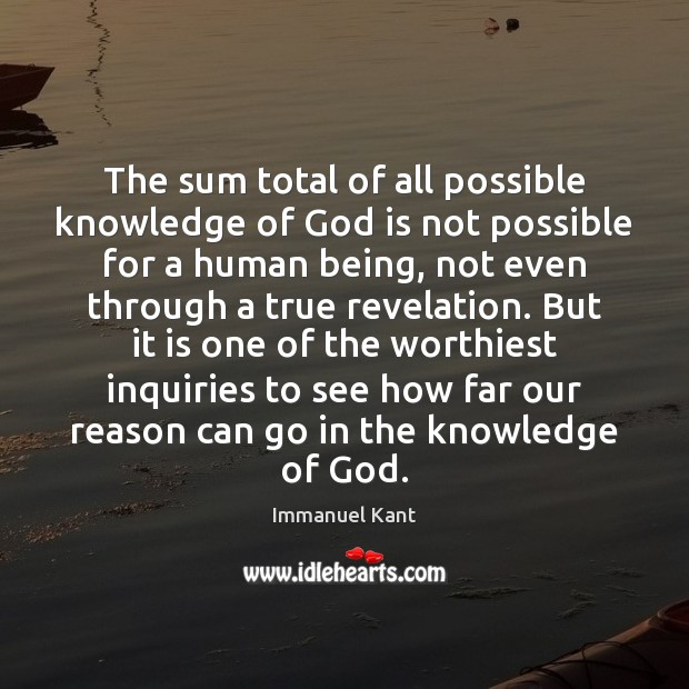 The sum total of all possible knowledge of God is not possible Image