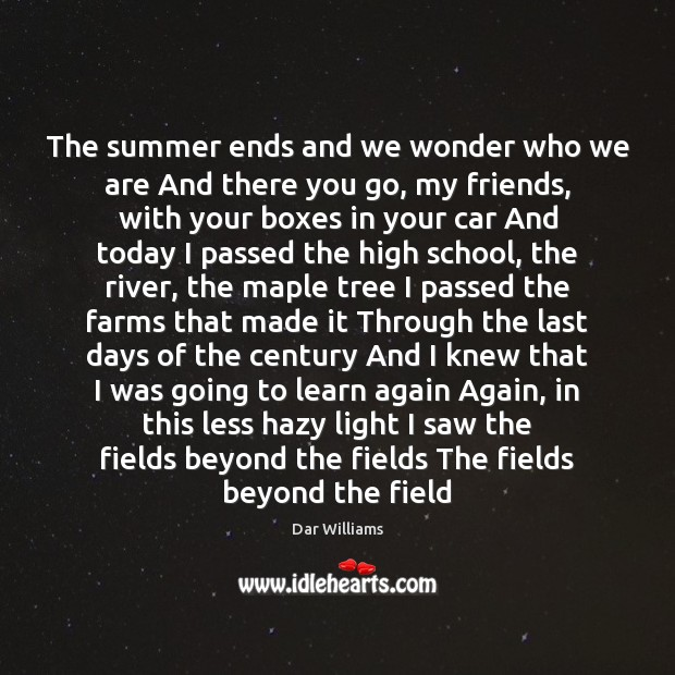 The summer ends and we wonder who we are And there you Image