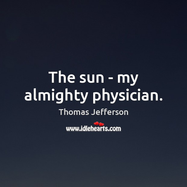 Image, The sun – my almighty physician.