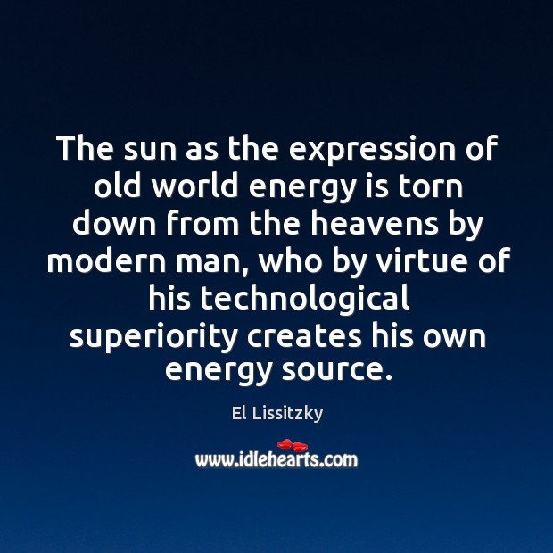The sun as the expression of old world energy is torn down from the heavens by modern man Image