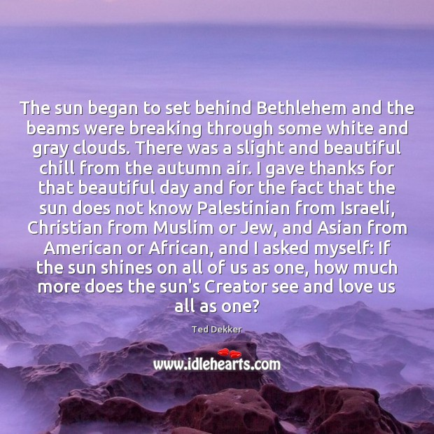 Image, The sun began to set behind Bethlehem and the beams were breaking