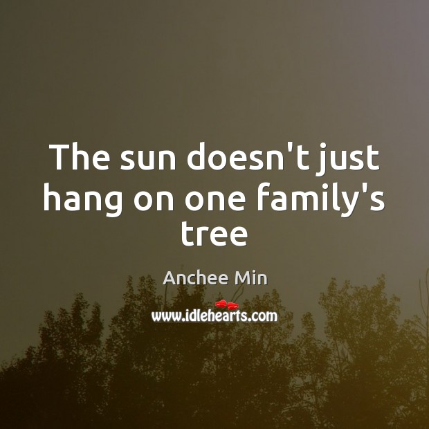 Image, The sun doesn't just hang on one family's tree