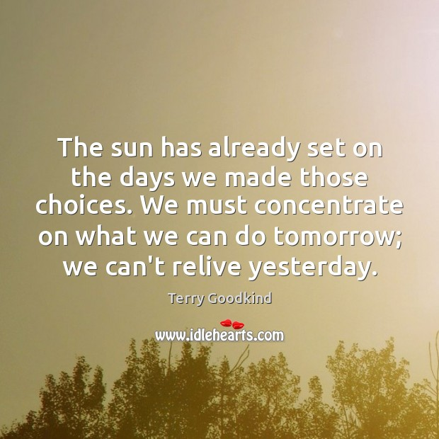 The sun has already set on the days we made those choices. Image