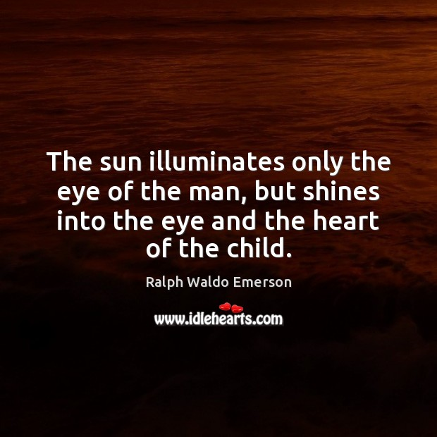 The sun illuminates only the eye of the man, but shines into Image