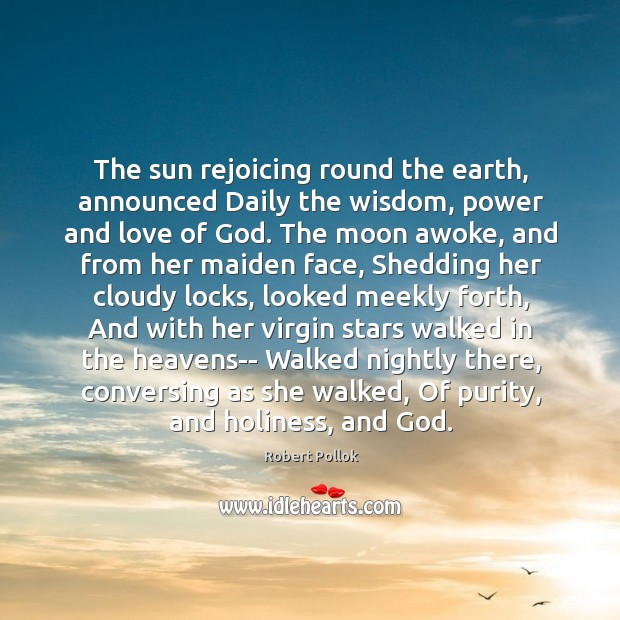 Image, The sun rejoicing round the earth, announced Daily the wisdom, power and