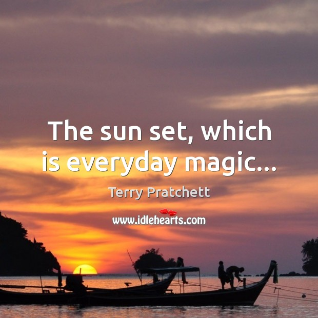 Image, The sun set, which is everyday magic…
