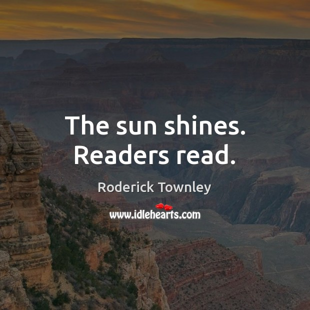 The sun shines. Readers read. Image