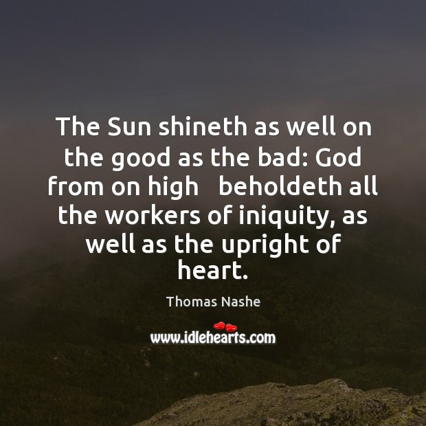 The Sun shineth as well on the good as the bad: God Image