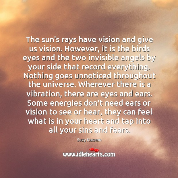 The sun's rays have vision and give us vision. However, it is Image