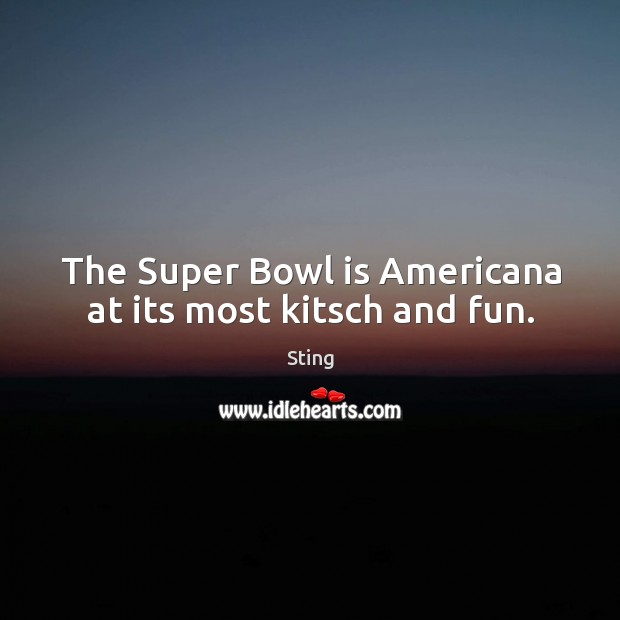 Image, The super bowl is americana at its most kitsch and fun.