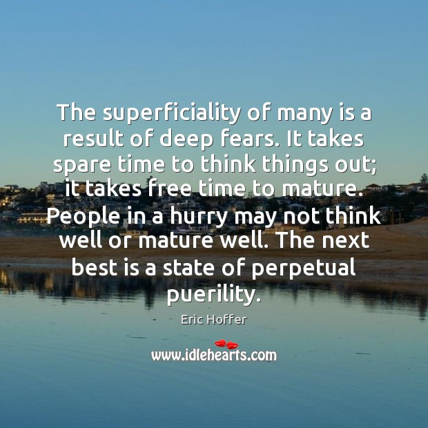 Image, The superficiality of many is a result of deep fears. It takes