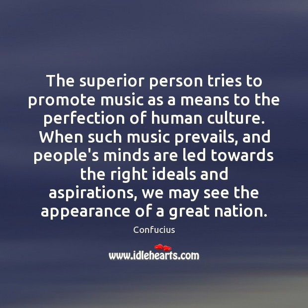 Image, The superior person tries to promote music as a means to the