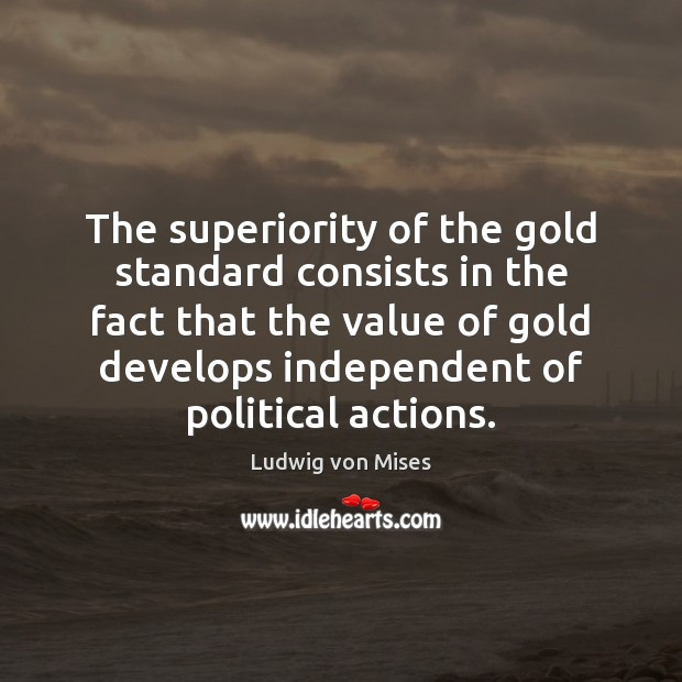 The superiority of the gold standard consists in the fact that the Image