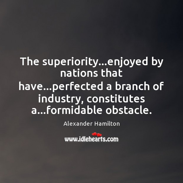 Image, The superiority…enjoyed by nations that have…perfected a branch of industry,