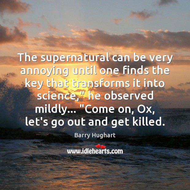 Image, The supernatural can be very annoying until one finds the key that