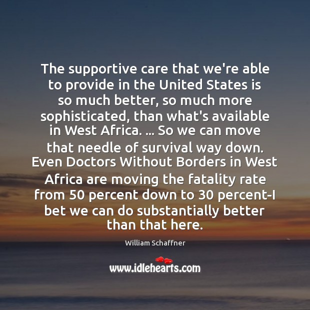 The supportive care that we're able to provide in the United States Image