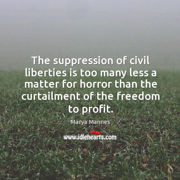Image, The suppression of civil liberties is too many less a matter for