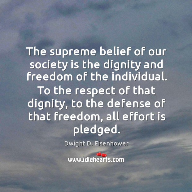 Image, The supreme belief of our society is the dignity and freedom of