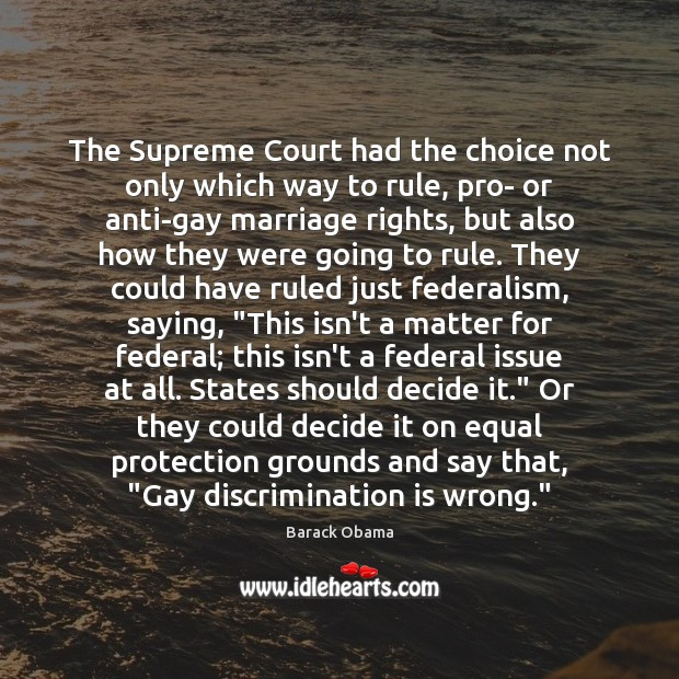 The Supreme Court had the choice not only which way to rule, Image