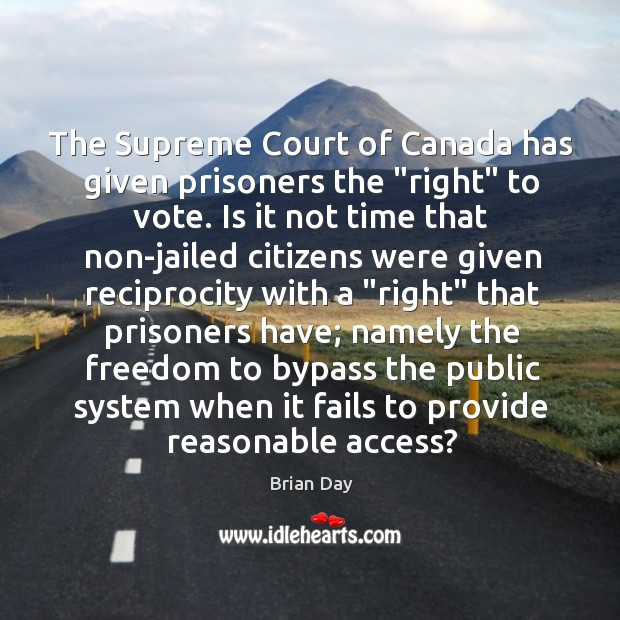 "Image, The Supreme Court of Canada has given prisoners the ""right"" to vote."