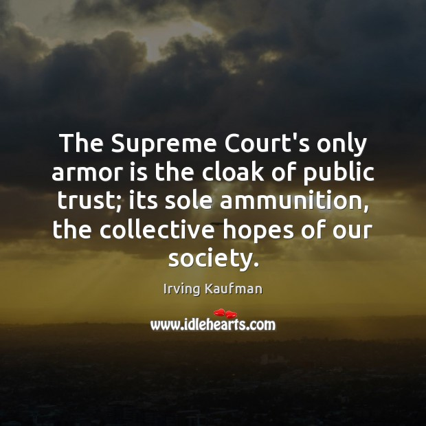 Image, The Supreme Court's only armor is the cloak of public trust; its
