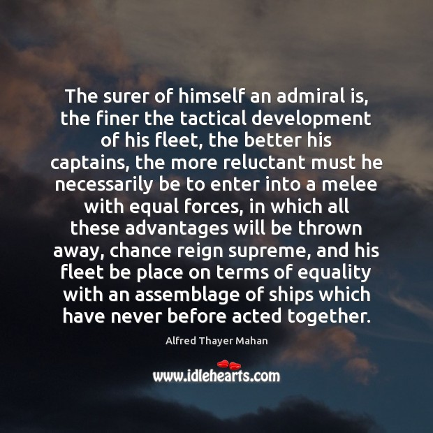Image, The surer of himself an admiral is, the finer the tactical development