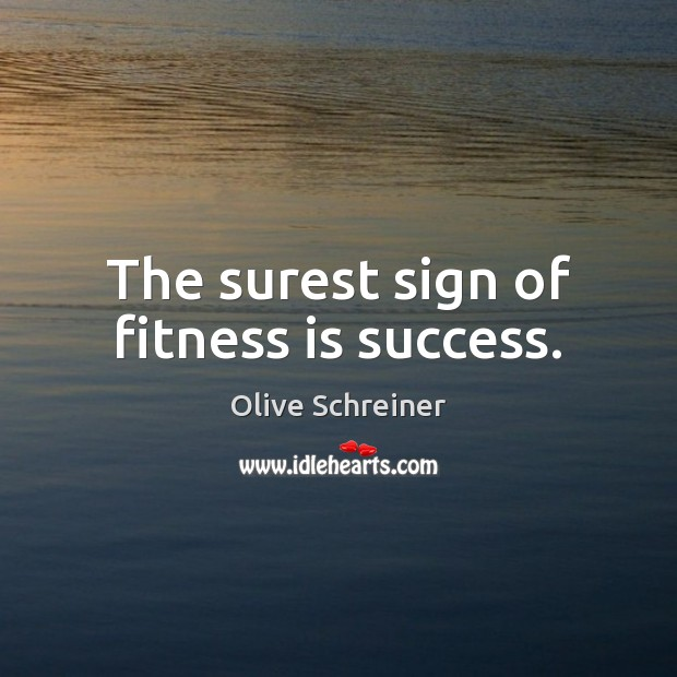 The surest sign of fitness is success. Fitness Quotes Image