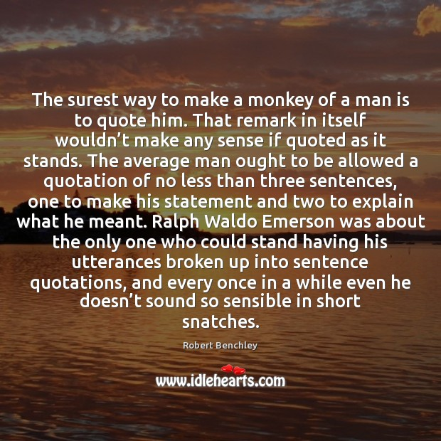 Image, The surest way to make a monkey of a man is to