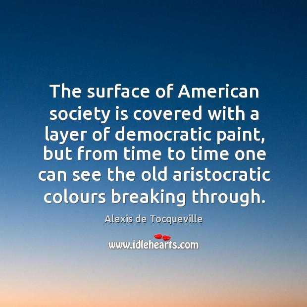 Image, The surface of american society is covered with a layer of democratic paint.