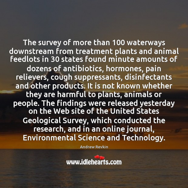 Image, The survey of more than 100 waterways downstream from treatment plants and animal