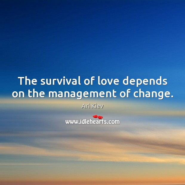 Image, The survival of love depends on the management of change.