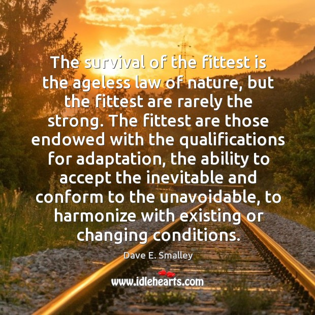 The survival of the fittest is the ageless law of nature Image