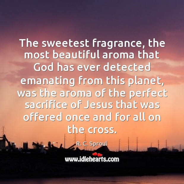 Image, The sweetest fragrance, the most beautiful aroma that God has ever detected