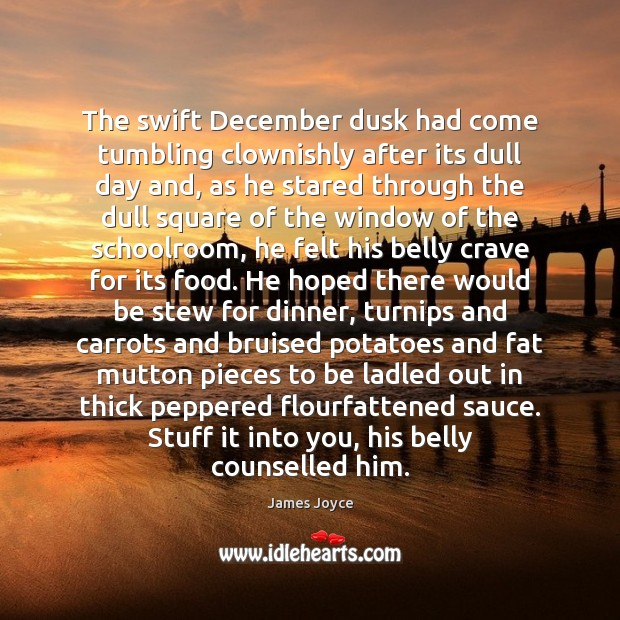 The swift December dusk had come tumbling clownishly after its dull day Image