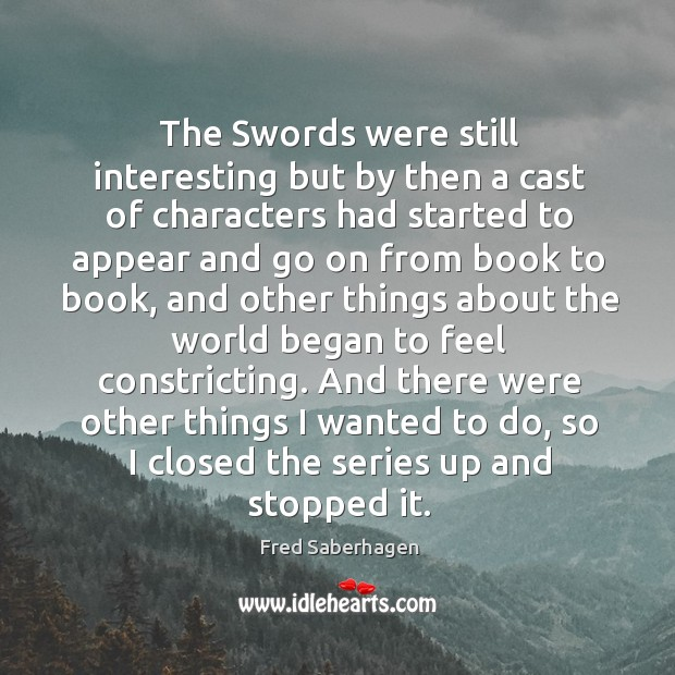 The swords were still interesting but by then a cast of characters had started Image
