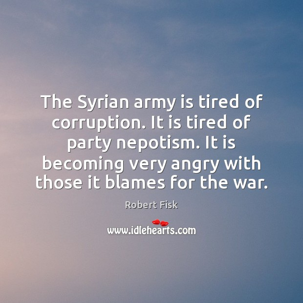 The Syrian army is tired of corruption. It is tired of party Image