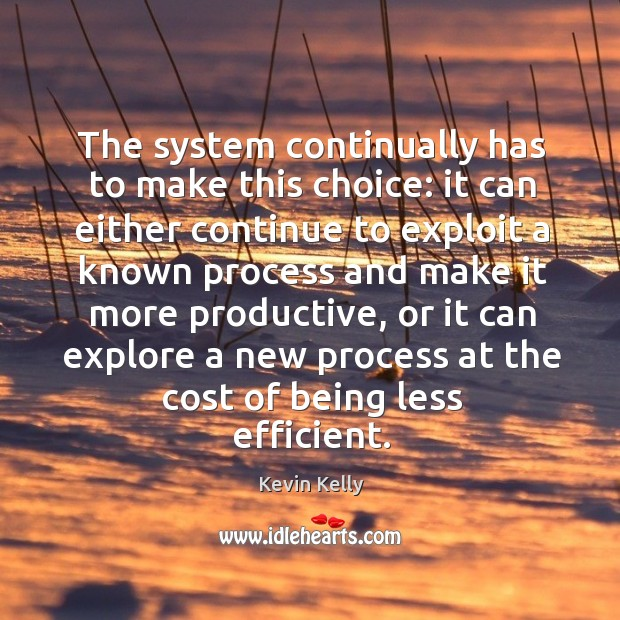 The system continually has to make this choice: Image