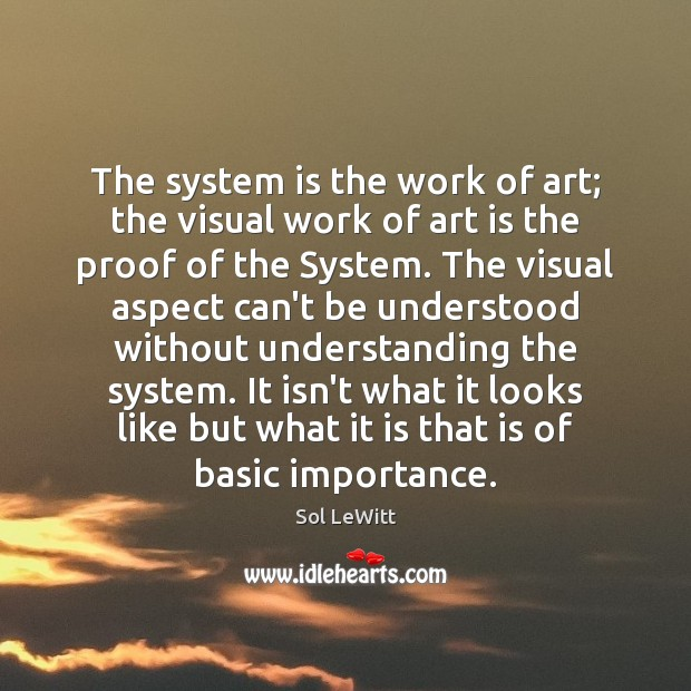 The system is the work of art; the visual work of art Image