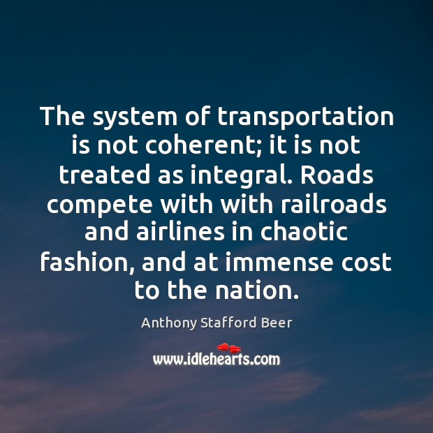 The system of transportation is not coherent; it is not treated as Image
