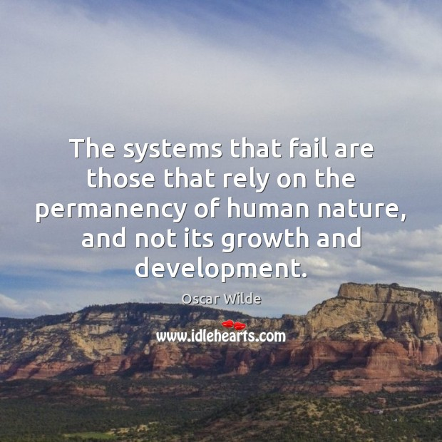 Image, The systems that fail are those that rely on the permanency of
