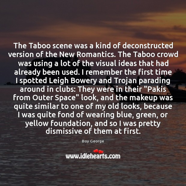 Image, The Taboo scene was a kind of deconstructed version of the New