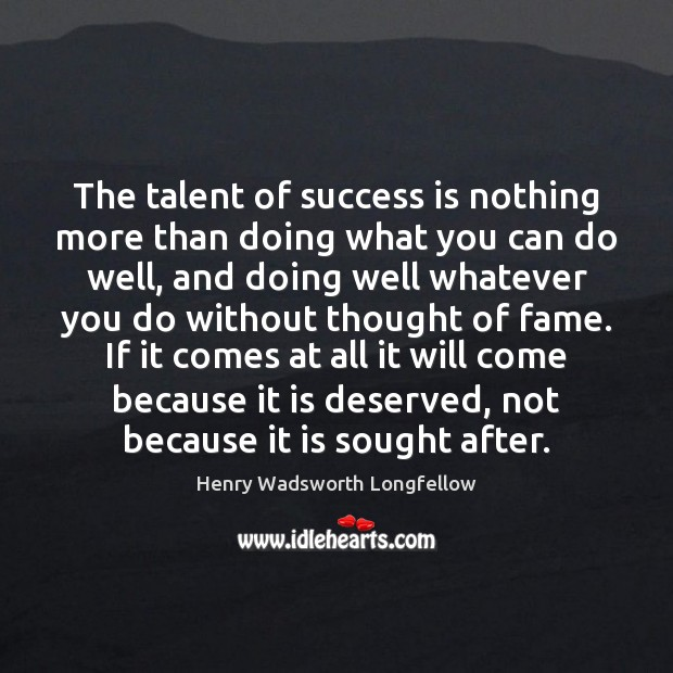 The talent of success is nothing more than doing what you can Image