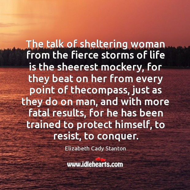 The talk of sheltering woman from the fierce storms of life is Image