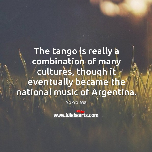 The tango is really a combination of many cultures, though it eventually became the national music of argentina. Image