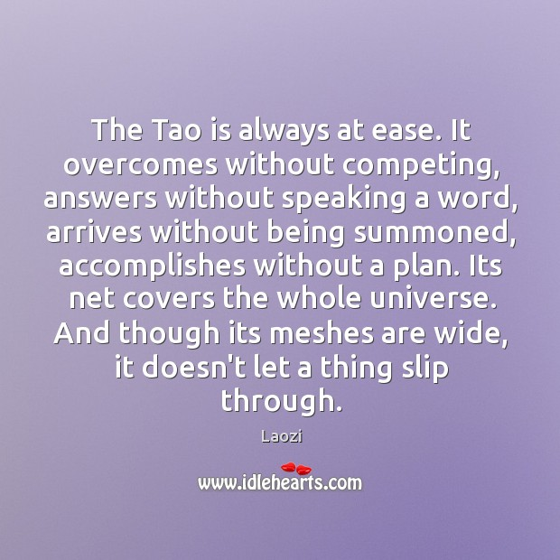 Image, The Tao is always at ease. It overcomes without competing, answers without