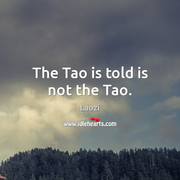 Image, The Tao is told is not the Tao.