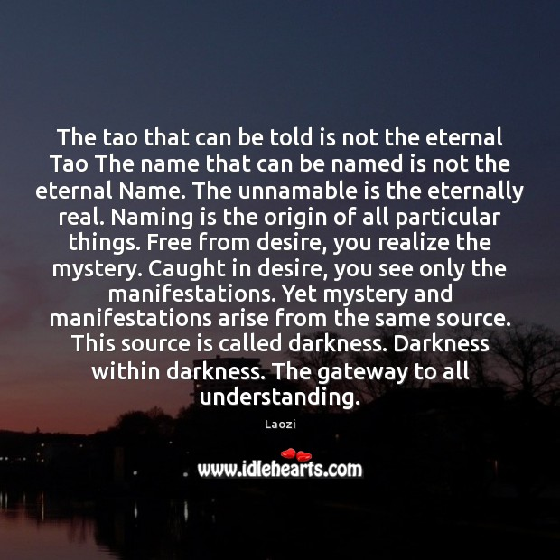 Image, The tao that can be told is not the eternal Tao The