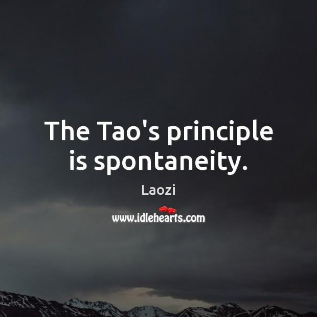 Image, The Tao's principle is spontaneity.